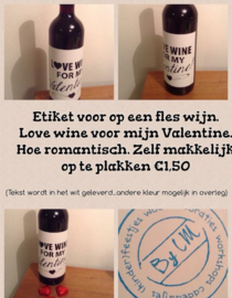 Wijnetiket : Love wine for mine Valentijn