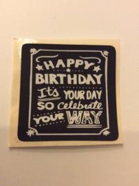 zwarte vierkant (sluit)sticker happy birthday its your day