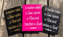 notitieboekje; A teacher takes a hand opens a mind and touches a heart
