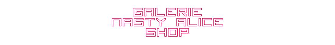 Galerie Nasty Alice