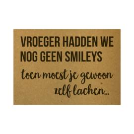 Ansichtkaart - Vroeger hadden we nog geen smileys Toen moest je gewoon zelf lachen...