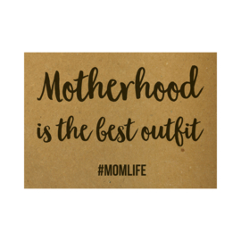 Ansichtkaart - Motherhood is the best outfit #momlife