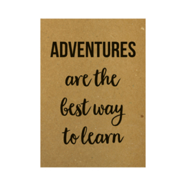 Ansichtkaart - Adventures are the best way to learn