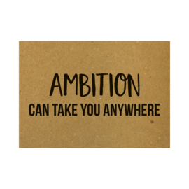 Ansichtkaart - Ambition can take you anywhere