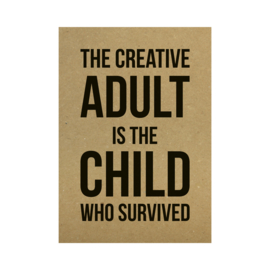 Kraft poster -  The creative adult is the child who survived