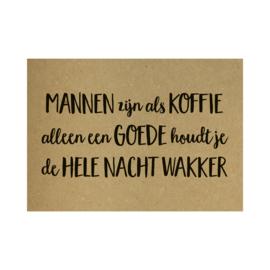 Kraft poster - Mannen zijn als koffie alleen een goede houdt je de hele nacht wakker