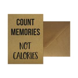 Wenskaart - Count memories not calories