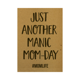 Ansichtkaart - Just another Manic Mom-day #momlife