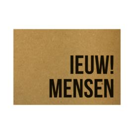 Ansichtkaart - Ieuw! Mensen