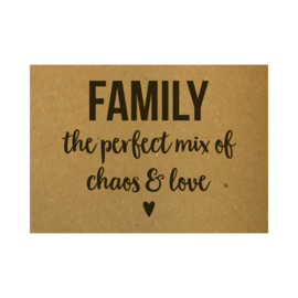 Ansichtkaart - FAMILY the perfect mix of chaos and love