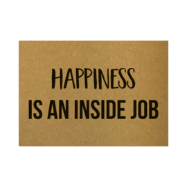 Ansichtkaart - Happiness is an inside job