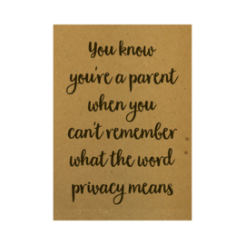 Ansichtkaart - You know you're a parent when you can't remember what the word privacy means