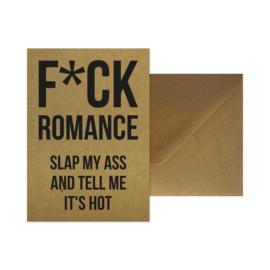 Wenskaart - F*ck romance slap my ass and tell me it's hot