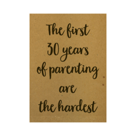 Ansichtkaart - The first 30 years of parenting are the hardest