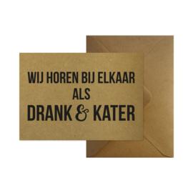 Wenskaart - Wij horen bij elkaar als drank & kater
