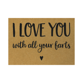 Valentijnskaart - I love you with all your farts