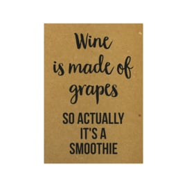 Ansichtkaart - Wine is made of grapes so actually it's a smoothie