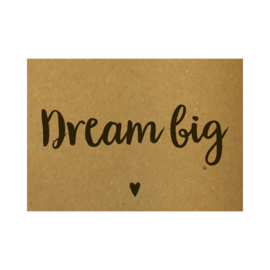 Ansichtkaart - Dream big