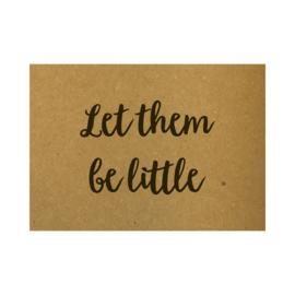 Ansichtkaart - Let them be little