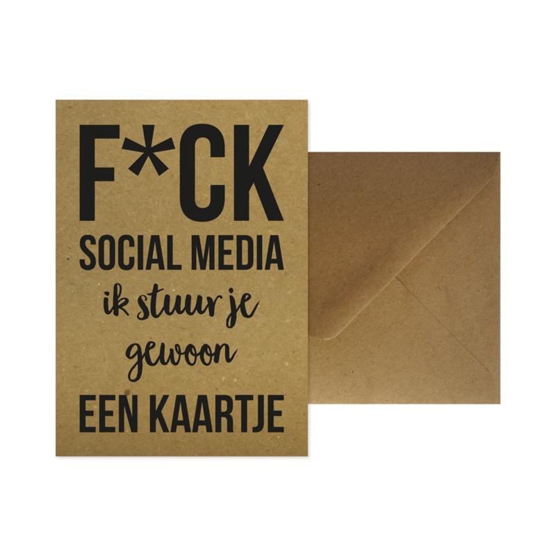Wenskaart - F*ck social media ik stuur je gewoon een kaartje