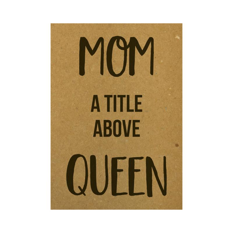 Ansichtkaart - Mom a title above queen