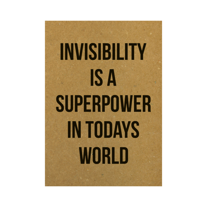 Ansichtkaart - Invisibility is a superpower in todays world