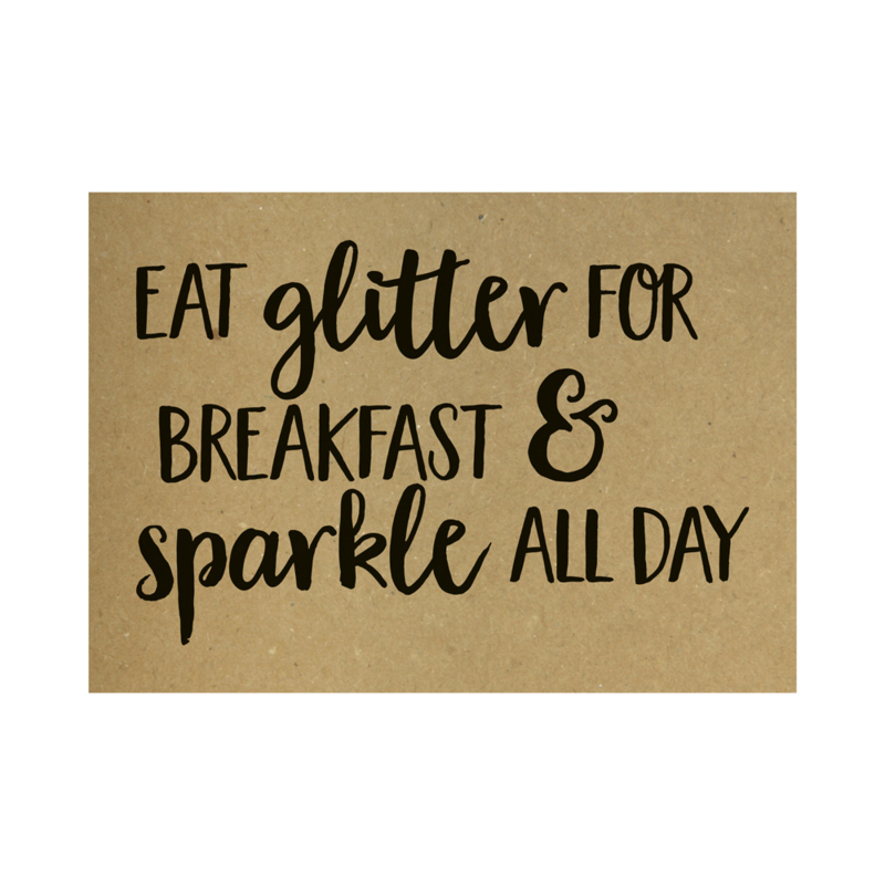 Kraft poster - Eat glitter for breakfast and sparkle all day