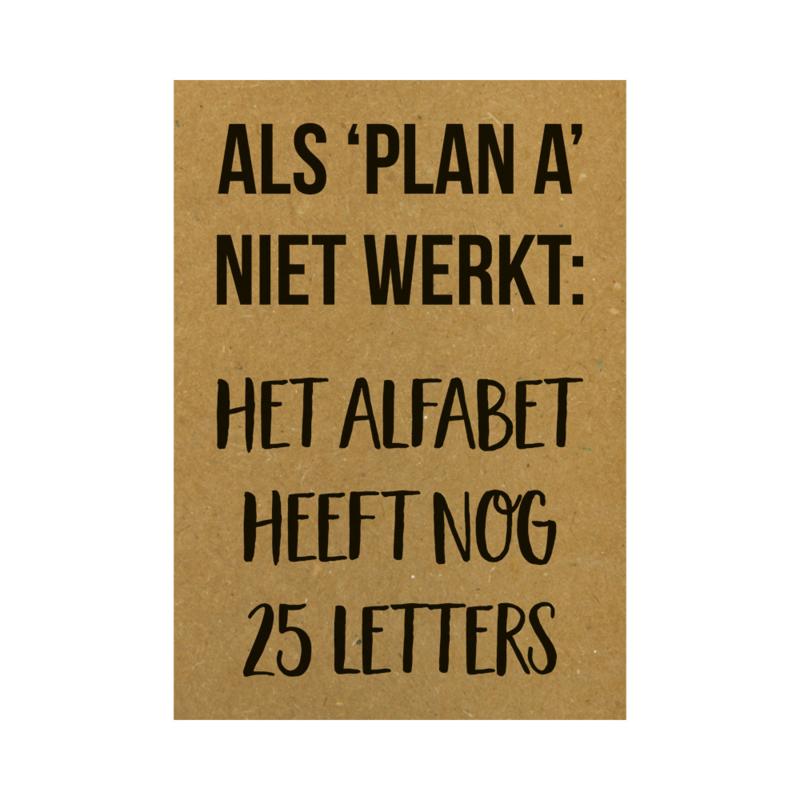 Ansichtkaart - Als plan A niet werkt: Het alfabet heeft nog 25 letters