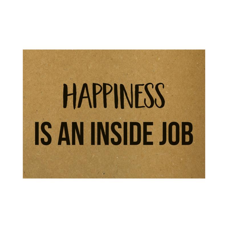 Ansichtkaart - Happiness is an inside job