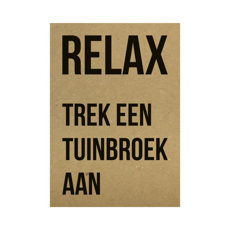 Kraft poster - Relax trek een tuinbroek aan