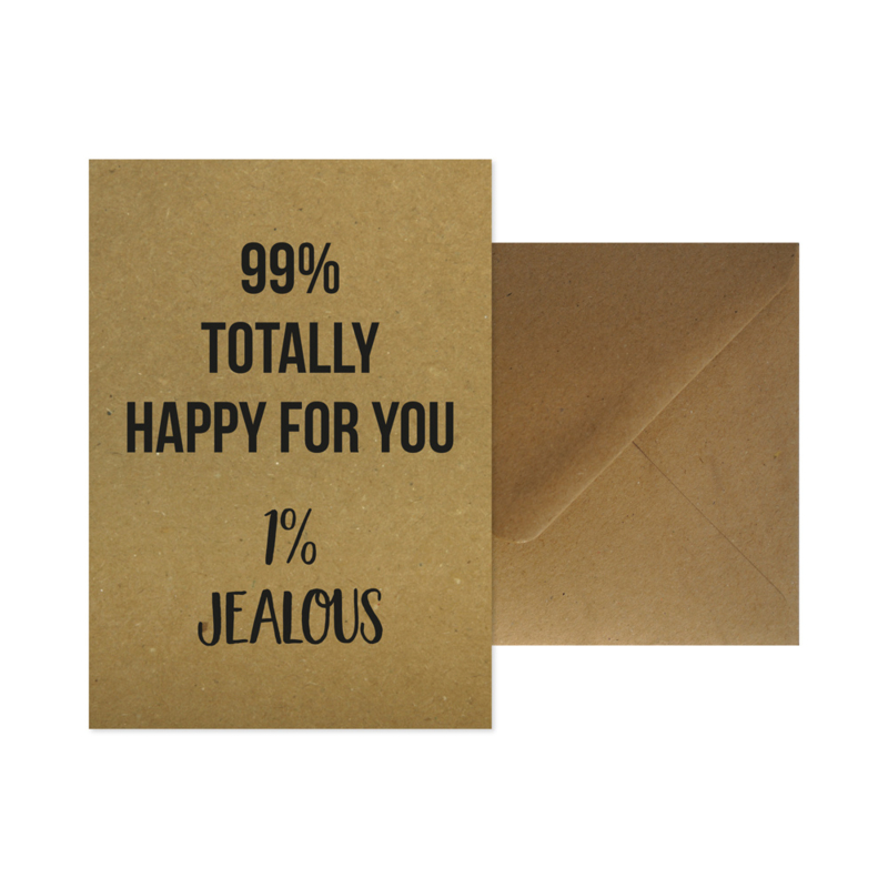 Wenskaart - 99% totally happy for you 1% jealous