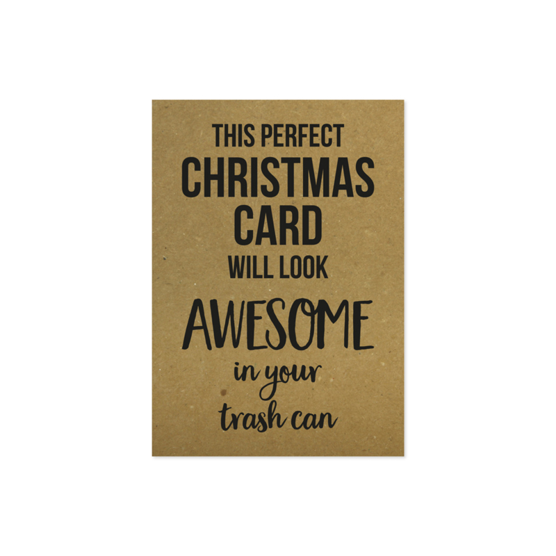 Kerstkaart - This perfect Christmas card will look awesome in your trash can
