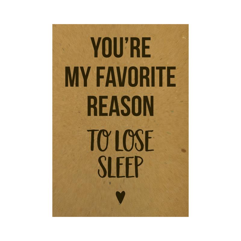 Ansichtkaart - You're my favorite reason to lose sleep
