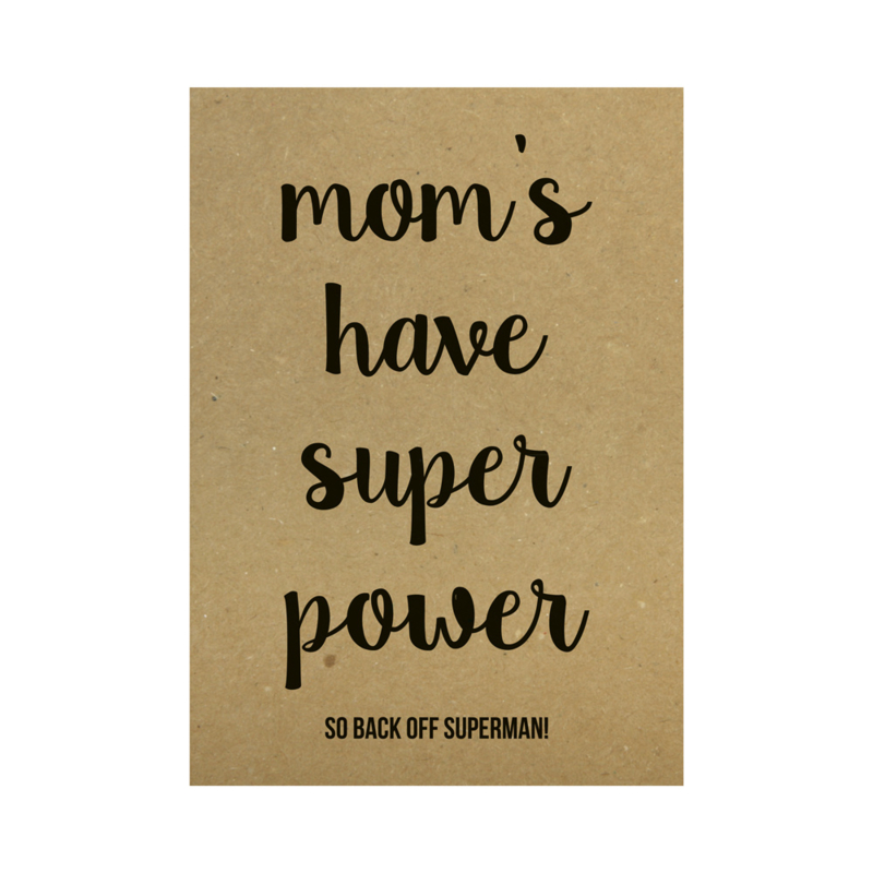 Kraft poster - Mom's have superpower so back off Superman