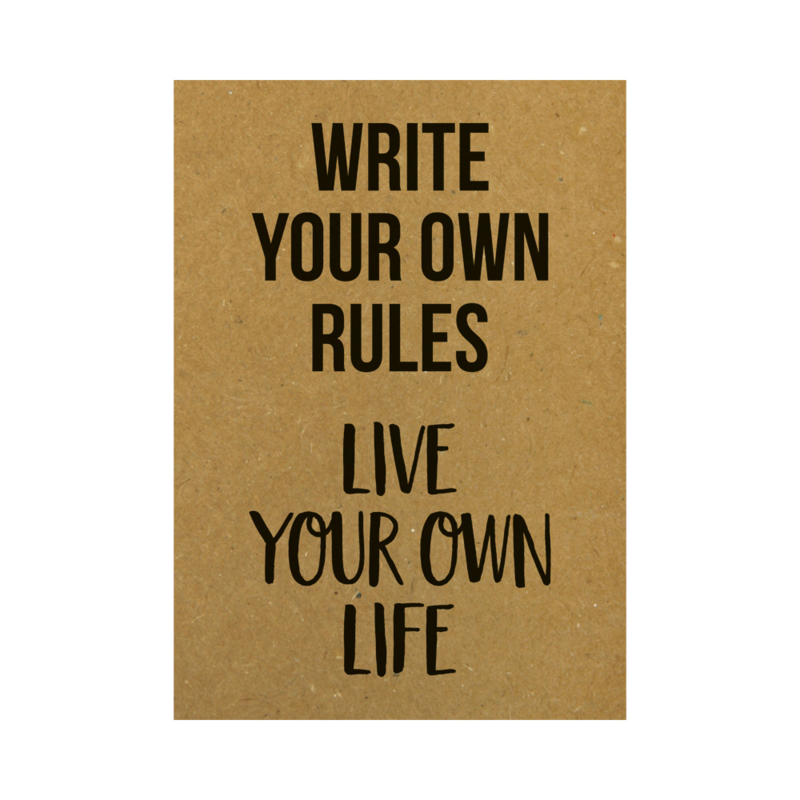 Ansichtkaart - Write your own rules live your own life