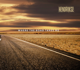 Hendrikse - Where The Road Takes Me (Special Edition)