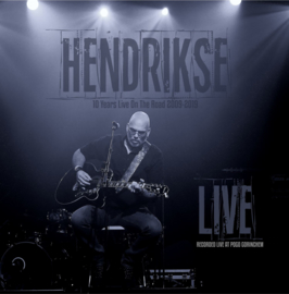 Hendrikse - Live (10 Years Live on the Road 2009-2019)