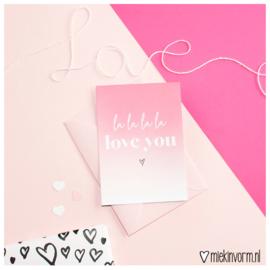 La la la la love you || Ansichtkaart || per 5 stuks