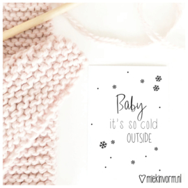Baby it's so cold outside || Ansichtkaart || per 5 stuks