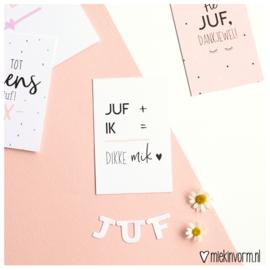 Juf + ik = dikke mik || Mini-kaart || per 5 stuks