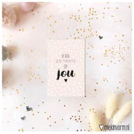 Ik ben zo trots op jou || Mini-kaart || per 5 stuks