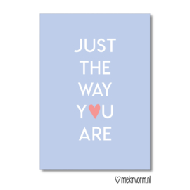 Just the way you are || Ansichtkaart || per 5 stuks
