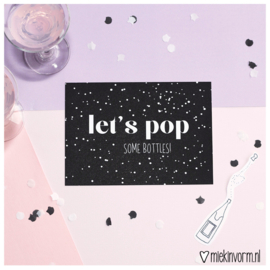 Let's pop some bottles || Ansichtkaart || per 5 stuks