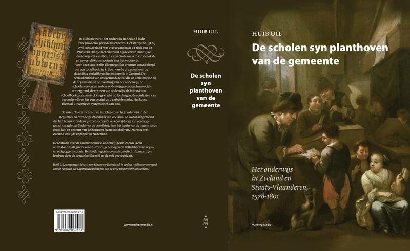 De scholen syn planthoven van de gemeente. Het onderwijs in Zeeland en Staats-Vlaanderen, 1578-1801
