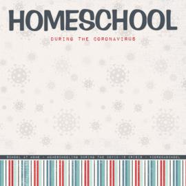 Homeschool during the Coronavirus - 30.5 x 30.5 centimeter