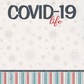 Covid-19  Life - 30.5 x 30.5 centimeter