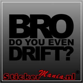 Bro do you even drift? sticker