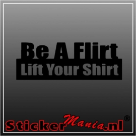 Be a flirt lift your shirt sticker