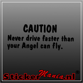 Caution never drive faster than your angel can fly sticker