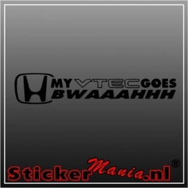 My honda Vtec goes bwaaahhh sticker